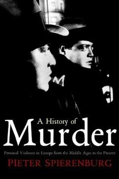 A History of Murder (eBook, ePUB) - Spierenburg, Pieter