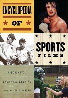 Encyclopedia of Sports Films (eBook, ePUB) - Edgington, K.; Erskine, Thomas; Welsh, James M.