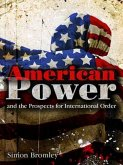 American Power and the Prospects for International Order (eBook, PDF)