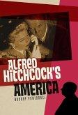 Alfred Hitchcock's America (eBook, ePUB)