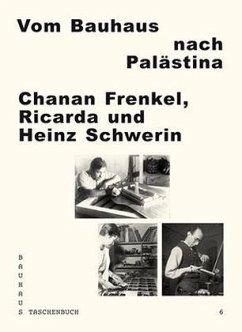 Bauhaus Taschenbuch 6: Vom Bauhaus nach Palästi...