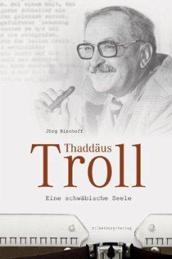 Thaddäus Troll - Bischoff, Jörg