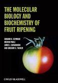 The Molecular Biology and Biochemistry of Fruit Ripening (eBook, ePUB)