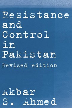 Resistance and Control in Pakistan (eBook, PDF) - Ahmed, Akbar S.