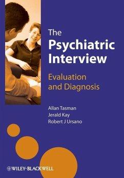 The Psychiatric Interview (eBook, ePUB) - Ursano, Robert; Kay, Jerald; Tasman, Allan
