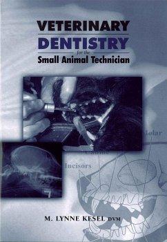 Veterinary Dentistry for the Small Animal Technician (eBook, PDF) - Kesel, M. Lynne