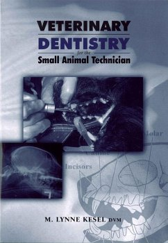 Veterinary Dentistry for the Small Animal Technician (eBook, ePUB) - Kesel, M. Lynne