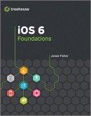iOS 6 Foundations (eBook, ePUB)