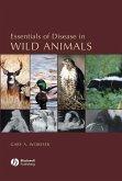 Essentials of Disease in Wild Animals (eBook, PDF)