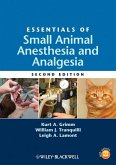 Essentials of Small Animal Anesthesia and Analgesia (eBook, PDF)