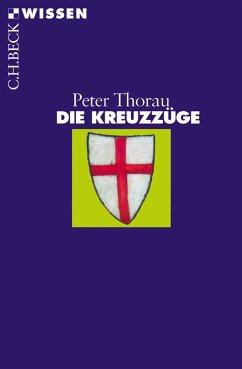 Die Kreuzzüge (eBook, ePUB) - Thorau, Peter
