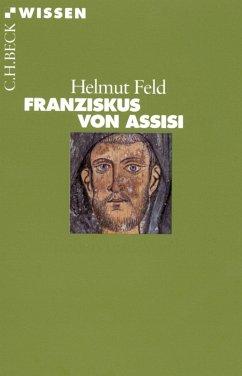 Franziskus von Assisi (eBook, ePUB) - Feld, Helmut