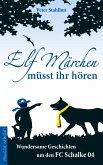 Elf Märchen müsst ihr hören (eBook, ePUB)