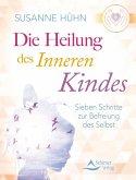 Die Heilung des inneren Kindes (eBook, ePUB)