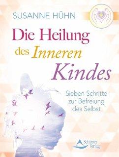 Die Heilung des inneren Kindes (eBook, ePUB) - Hühn, Susanne