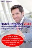 Hotel Ratgeber 2013. Insider-Wissen über Hotelstatuskarten. Geld sparen - Luxus genießen! (eBook, ePUB)