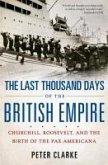 The Last Thousand Days of the British Empire (eBook, ePUB)