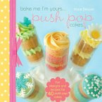 Bake Me I'm Yours...Push Pop Cakes (eBook, ePUB)