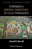 Towards a Jewish-Christian-Muslim Theology (eBook, PDF)
