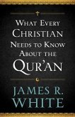 What Every Christian Needs to Know About the Qur'an (eBook, ePUB)