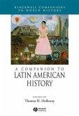A Companion to Latin American History (eBook, ePUB)