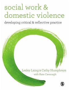 Social Work and Domestic Violence (eBook, PDF) - Laing, Lesley; Humphreys, Cathy; Cavanagh, Kate