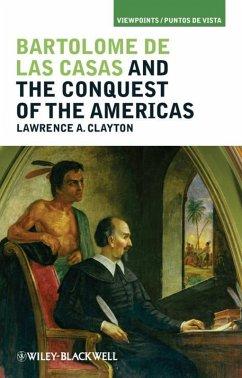 Bartolomé de las Casas and the Conquest of the Americas (eBook, ePUB)