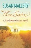 Three Sisters (A Blackberry Island novel, Book 2) (eBook, ePUB)