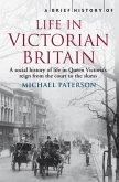 A Brief History of Life in Victorian Britain (eBook, ePUB)