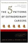 The 5 Patterns of Extraordinary Careers (eBook, ePUB)
