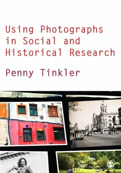 Using Photographs in Social and Historical Research (eBook, PDF) - Tinkler, Penny