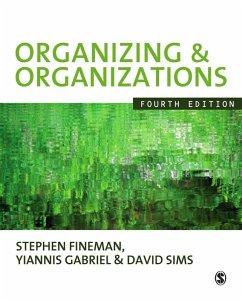 Organizing & Organizations (eBook, PDF) - Fineman, Stephen; Gabriel, Yiannis; Sims, David B P