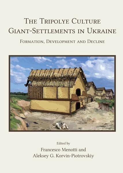 Tripolye Culture giant-settlements in Ukraine (eBook, ePUB) - Menotti, Francesco