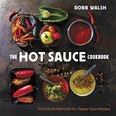 The Hot Sauce Cookbook (eBook, ePUB)