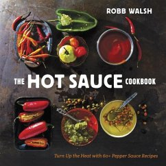 The Hot Sauce Cookbook (eBook, ePUB) - Walsh, Robb