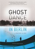 Ghost Dance in Berlin (eBook, ePUB)