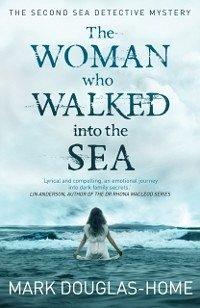 Woman Who Walked Into The Sea (eBook, ePUB) - Douglas-Home, Mark