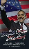 The Barack Obama Miscellany - Hundreds of Fascinating Facts About America's Great New President (eBook, ePUB)