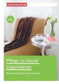 Pflege zu Hause organisieren
