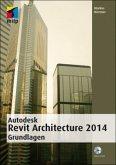 Autodesk Revit Architecture 2014 Grundlagen