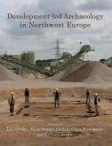 Development-led Archaeology in Northwest Europe (eBook, ePUB)