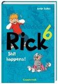 Shit happens! / Rick Bd.6