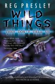 Wild Things They Don't Tell Us - Aliens, Alchemy, Government Denials - The Truth is in Here! (eBook, ePUB)