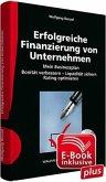 Erfolgreiche Finanzierung von Unternehmen inkl. CD-ROM und E-Book sowie Muster- und Formatvorlagen in Excel