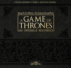 A Game of Thrones - Das offizielle Kochbuch - Monroe-Cassel, Chelsea;Lehrer, Sariann