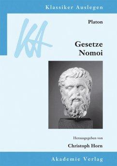 Platon: Gesetze/Nomoi - Platon