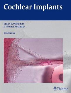 Cochlear Implants - Waltzman, Susan B.; Roland, J. Thomas