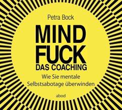 Mindfuck - Das Coaching, Audio-CD - Bock, Petra
