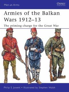 Armies of the Balkan Wars 1912-13 (eBook, ePUB) - Jowett, Philip