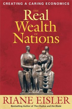 The Real Wealth of Nations (eBook, ePUB) - Eisler, Riane